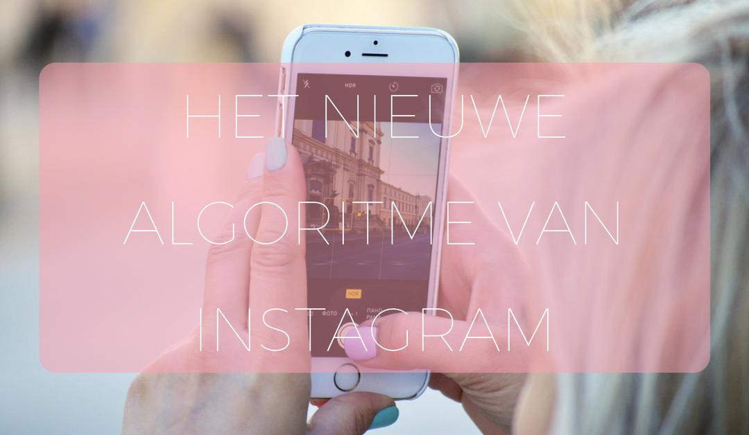 Het nieuwe algoritme van Instagram [2018]
